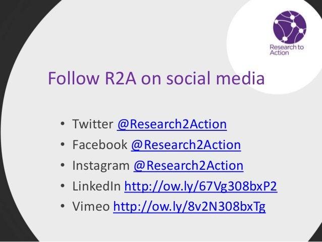 Follow R2A on social media • Twitter @Research2Action • Facebook @Research2Action • Instagram @Research2Action • LinkedIn ...