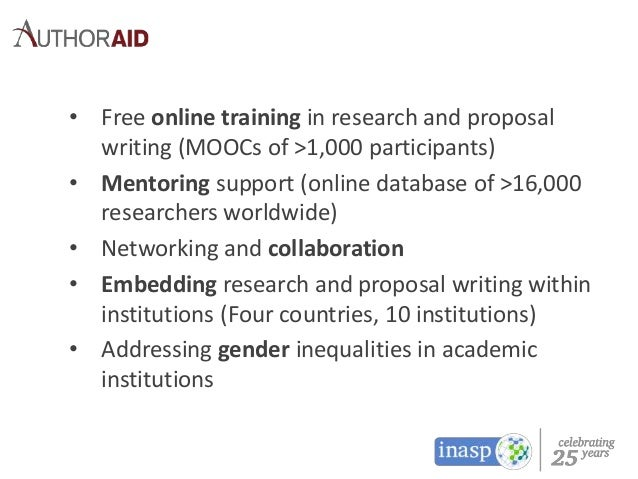 • Free online training in research and proposal writing (MOOCs of >1,000 participants) • Mentoring support (online databas...
