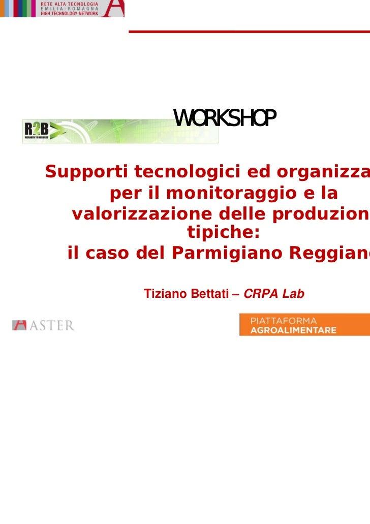 WORKSHOPSupporti tecnologici ed organizzativi       per il monitoraggio e la   valorizzazione delle produzioni            ...