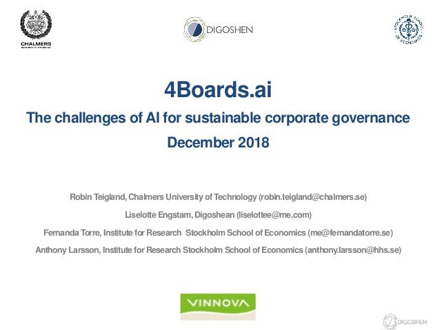 4Boards.ai The challenges of AI for sustainable corporate governance December 2018 Robin Teigland, Chalmers University of ...