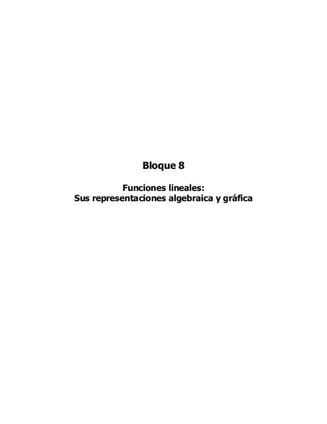 Bloque 8           Funciones lineales:Sus representaciones algebraica y gráfica