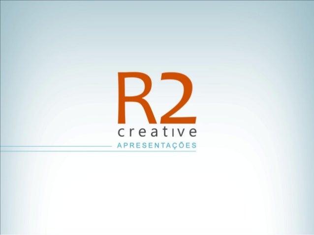R2 creative criações anteriores