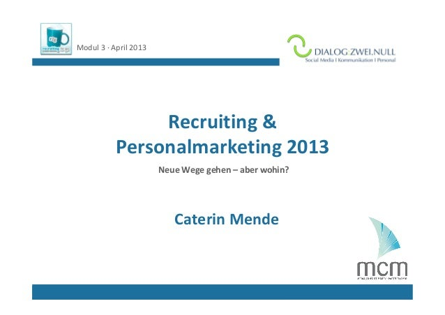 Modul 3 ∙ April 2013                                   Logo Referent/in                Recruiting &            Personalmar...