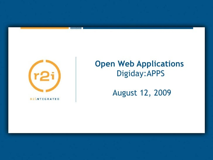 Open Web Applications   Digiday:APPS  August 12, 2009
