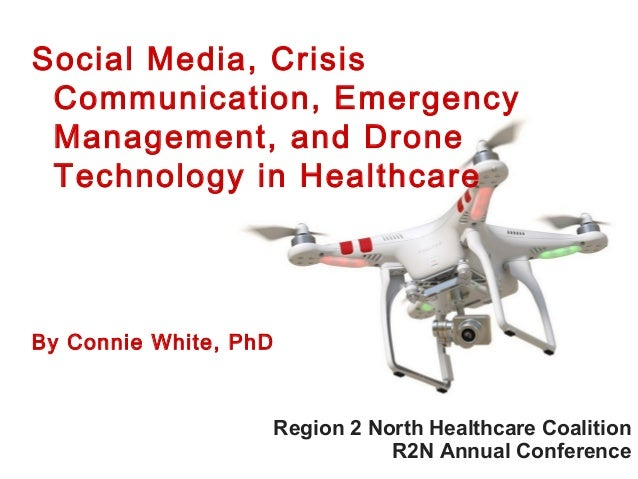 Region 2 North Healthcare Coalition R2N Annual Conference Social Media, Crisis Communication, Emergency Management, and Dr...