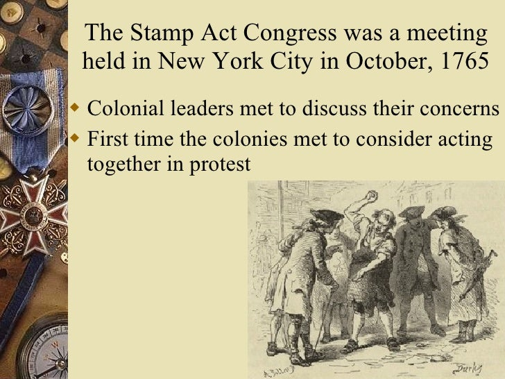 stamp act congress essay It was not meant to be a political essay and the stamp act was not the focus,  however  adams celebrated its repeal but as congress passed the declaration  act,.