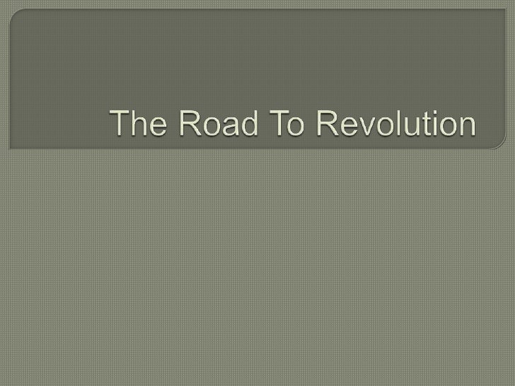 The Road To Revolution<br />