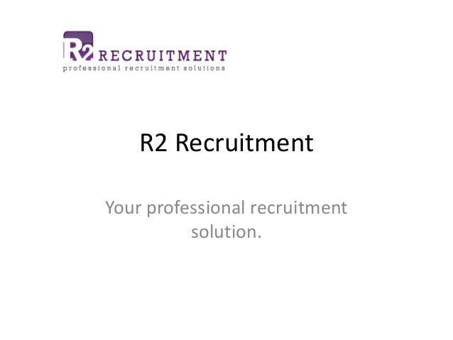 R2 Recruitment Your professional recruitment solution.