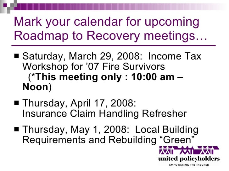 Mark your calendar for upcoming Roadmap to Recovery meetings… <ul><li>Saturday, March 29, 2008:  Income Tax Workshop for '...