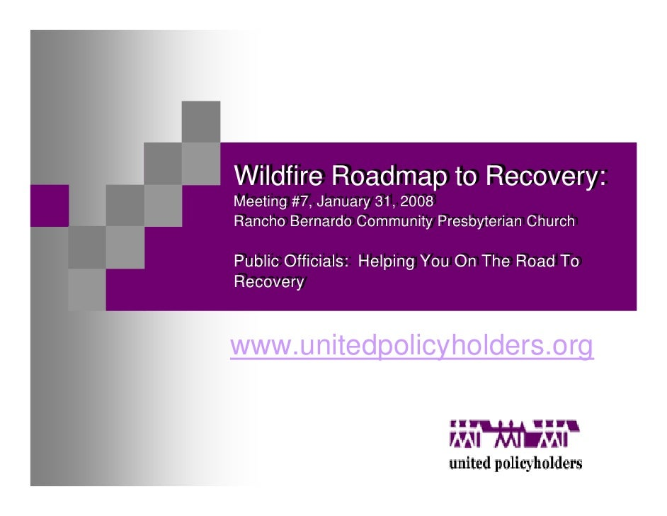 Wildfire Roadmap to Recovery: Wildfire Roadmap to Recovery: Meeting #7, January 31, 2008 Meeting #7, January 31, 2008 Ranc...