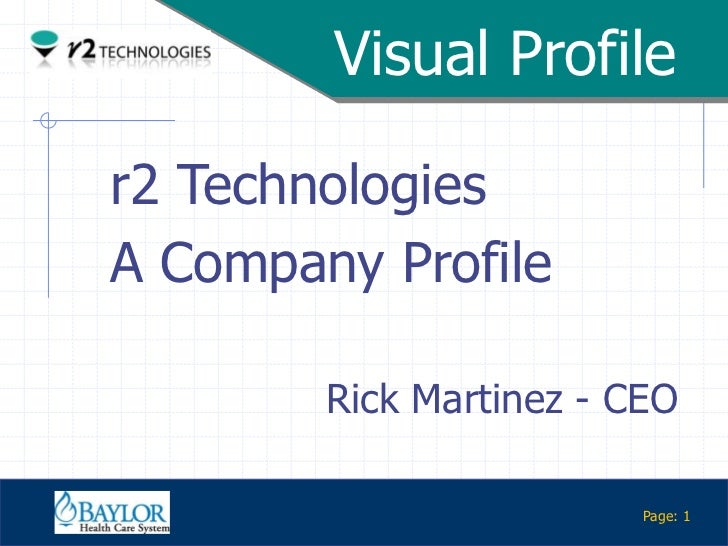 Visual Profile         r2 Technologies         A Company Profile                 Rick Martinez - CEOConfidential          ...