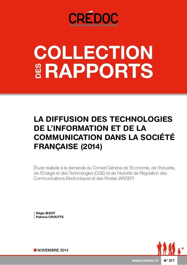 LA DIFFUSION DES TECHNOLOGIES  DE L'INFORMATION ET DE LA  COMMUNICATION DANS LA SOCIÉTÉ  FRANÇAISE (2014)  Étude réalisée ...