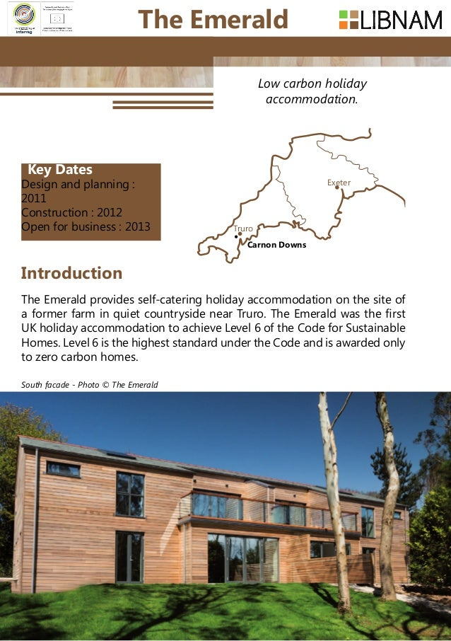 100 Low carbon holiday accommodation. The Emerald provides self-catering holiday accommodation on the site of a former far...