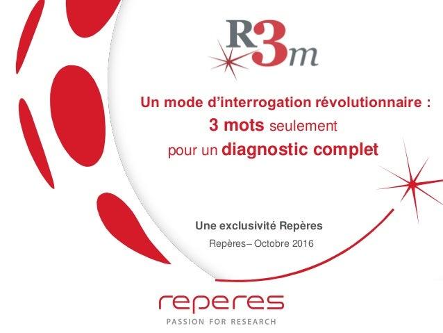 Repères– Octobre 2016 Un mode d'interrogation révolutionnaire : 3 mots seulement pour un diagnostic complet Une exclusivit...