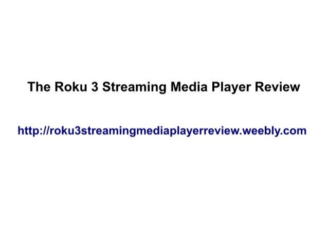 Roku 3 Streaming Media Player Review