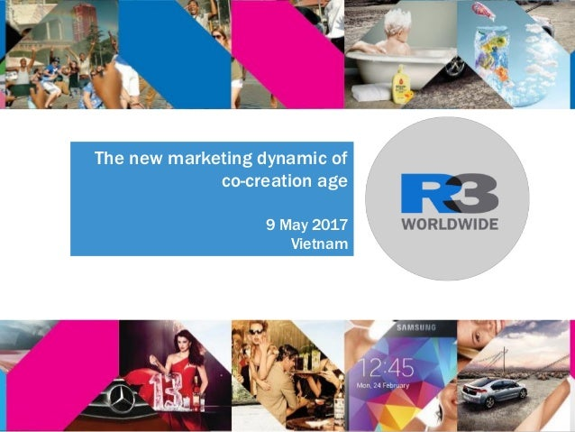 The new marketing dynamic of co-creation age 9 May 2017 Vietnam