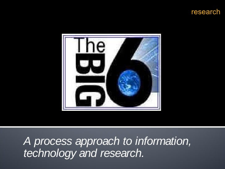 "A process approach to information, technology and research. "" If we knew what we were doing it wouldn't be called  researc..."