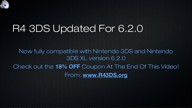 R4 3DS Updated For 6.2.0R4 3DS Updated For 6.2.0 Now fully compatible with Nintendo 3DS and NintendoNow fully compatible w...