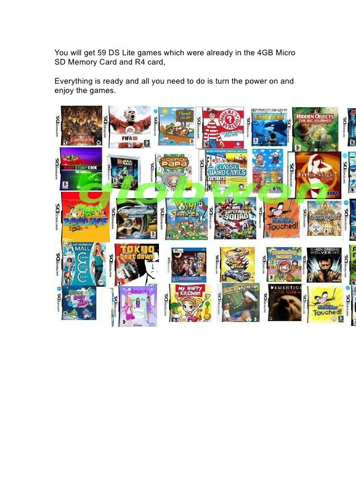 You will get 59 DS Lite games which were already in the 4GB Micro SD Memory Card and R4 card,  Everything is ready and all...