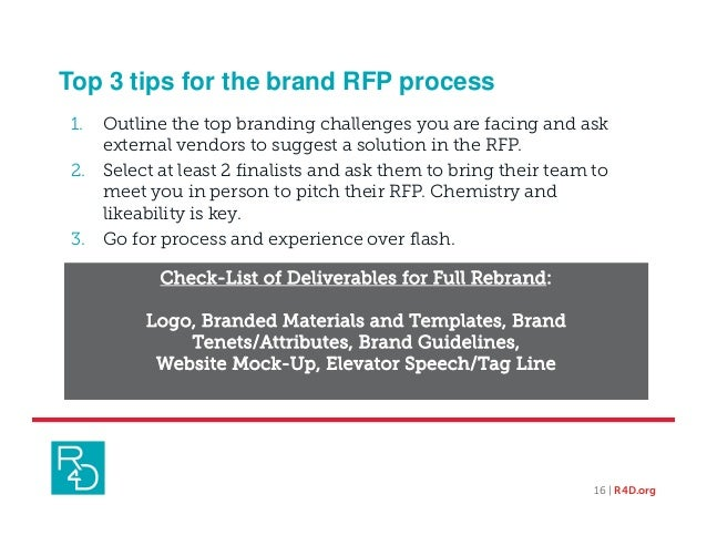 Top 3 tips for the brand RFP process 1. Outline the top branding challenges you are facing and ask external vendors to sug...