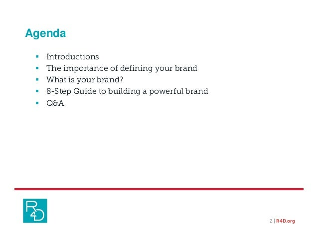 Agenda 2 | R4D.org  Introductions  The importance of defining your brand  What is your brand?  8-Step Guide to buildin...