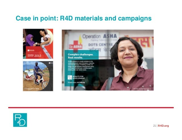 21 | R4D.org Case in point: R4D materials and campaigns