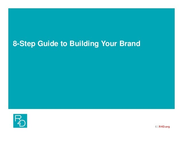 8-Step Guide to Building Your Brand 6 | R4D.org