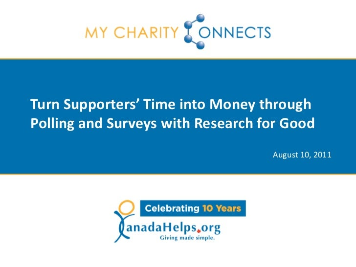 Turn Supporters' Time into Money throughPolling and Surveys with Research for Good                                   Augus...