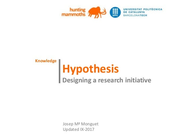 huntingmammoths Hypothesis Designing a research initiative   Josep Mª Monguet Updated IX-2017 Knowledge