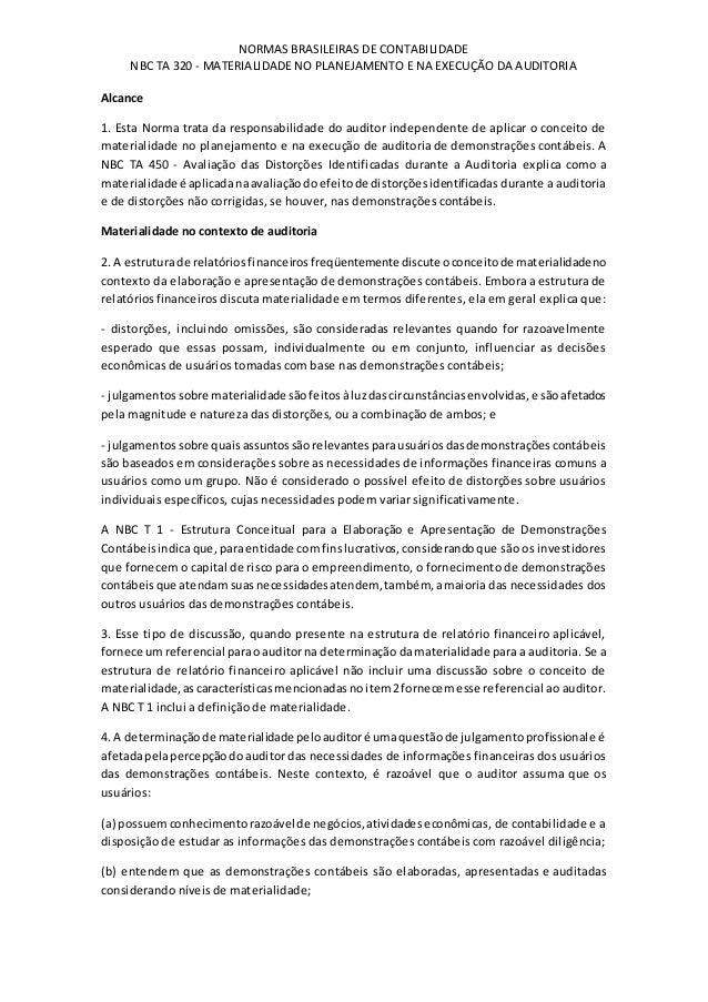 NORMAS BRASILEIRAS DE CONTABILIDADE NBC TA 320 - MATERIALIDADE NO PLANEJAMENTO E NA EXECUÇÃO DA AUDITORIA Alcance 1. Esta ...