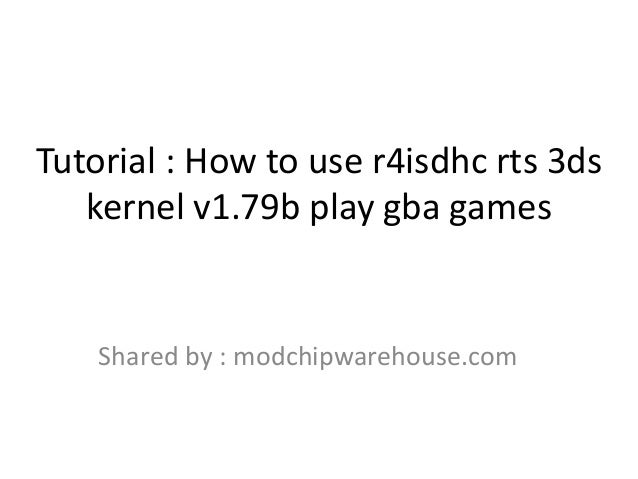 Guide : How to use r4isdhc rts 3ds kernel v1 79b play GBA games