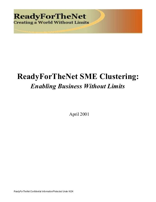 ReadyForTheNet SME Clustering: Enabling Business Without Limits April 2001 ReadyForTheNet Confidential Information/Protect...