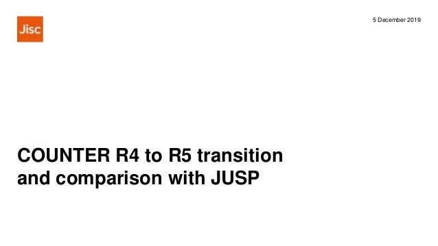 COUNTER R4 to R5 transition and comparison with JUSP 5 December 2019