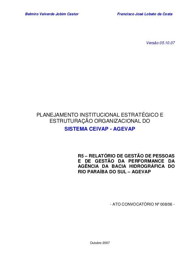 Belmiro Valverde Jobim Castor Francisco José Lobato da Costa  Versão 05.10.07  PLANEJAMENTO INSTITUCIONAL ESTRATÉGICO E  E...