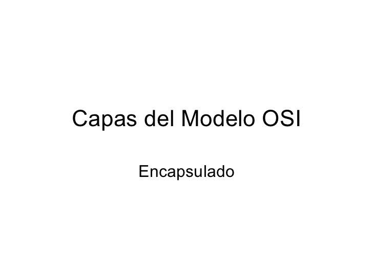 Capas del Modelo OSI     Encapsulado
