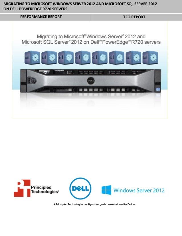 MIGRATING TO MICROSOFT WINDOWS SERVER 2012 AND MICROSOFT SQL SERVER 2012ON DELL POWEREDGE R720 SERVERS       PERFORMANCE R...