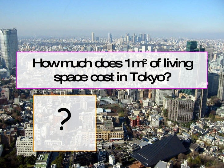 How much does 1m 2  of living space cost in Tokyo? ?