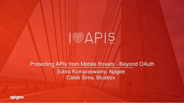 Protecting APIs from Mobile Threats- Beyond Oauth