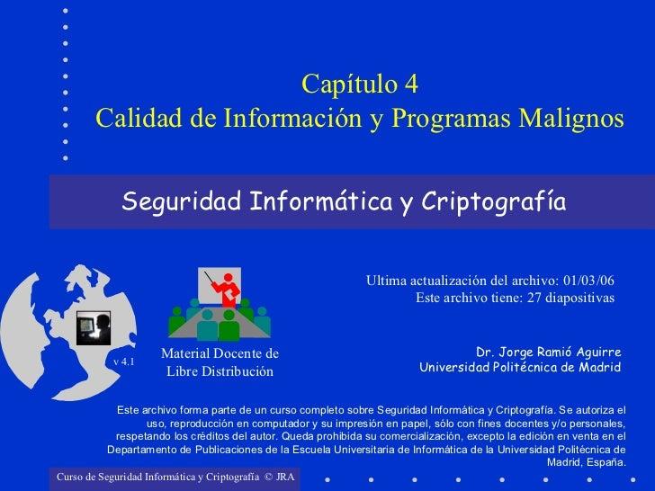 Capítulo 4       Calidad de Información y Programas Malignos             Seguridad Informática y Criptografía             ...