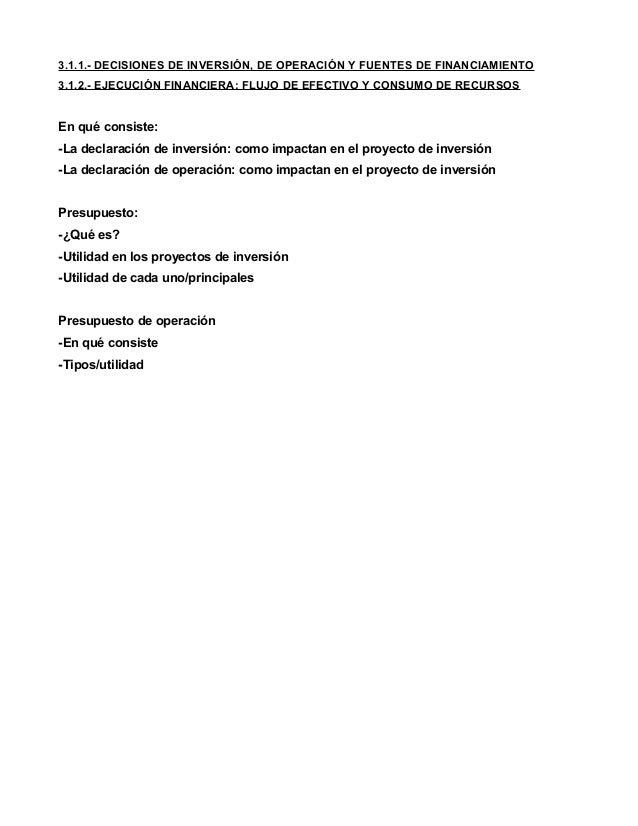 3.1.1.- DECISIONES DE INVERSIÓN, DE OPERACIÓN Y FUENTES DE FINANCIAMIENTO 3.1.2.- EJECUCIÓN FINANCIERA: FLUJO DE EFECTIVO ...