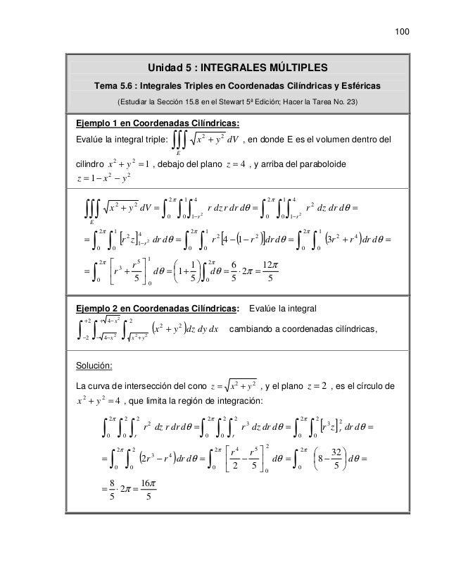 100 Unidad 5 : INTEGRALES MÚLTIPLES Tema 5.6 : Integrales Triples en Coordenadas Cilíndricas y Esféricas (Estudiar la Secc...