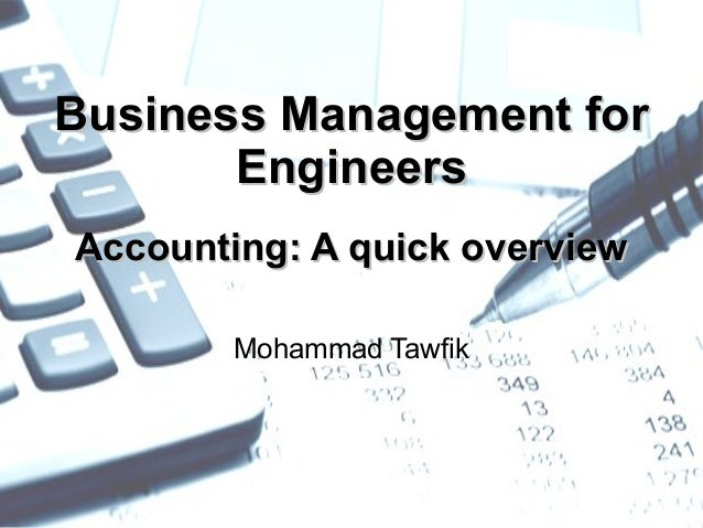 http://WikiCourses.WikiSpaces.com http://AcademyOfKnowledge.org Accounting – Business for Engineers Mohammad Tawfik Busine...