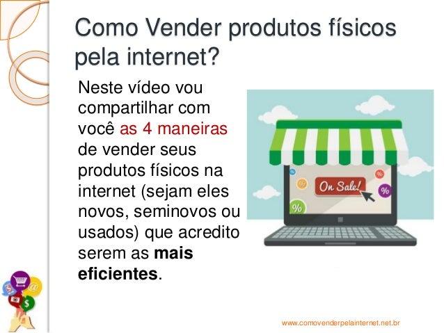 Como Vender produtos físicos pela internet? Neste vídeo vou compartilhar com você as 4 maneiras de vender seus produtos fí...