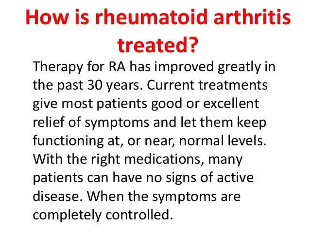 arthritis causes symptoms and treatment Read about the causes of rheumatoid arthritis rheumatoid arthritis is an autoimmune condition, which means it's caused by the body's immune system attacking itself.