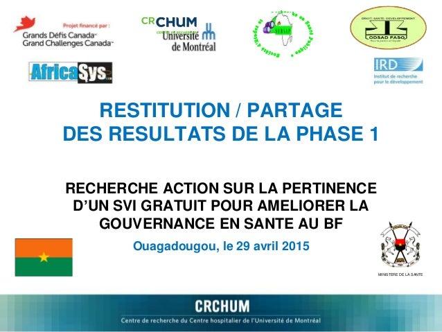 RESTITUTION / PARTAGE DES RESULTATS DE LA PHASE 1 RECHERCHE ACTION SUR LA PERTINENCE D'UN SVI GRATUIT POUR AMELIORER LA GO...