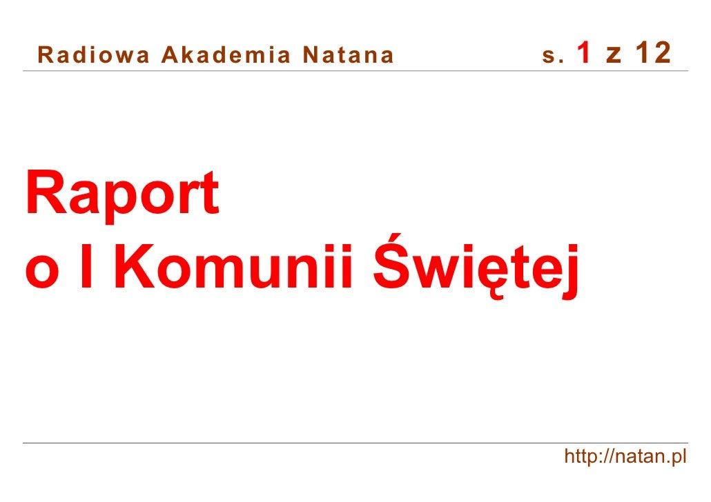 1 z 12 Radiowa Akademia Natana   s.     Raport o I Komunii Świętej                             http://natan.pl