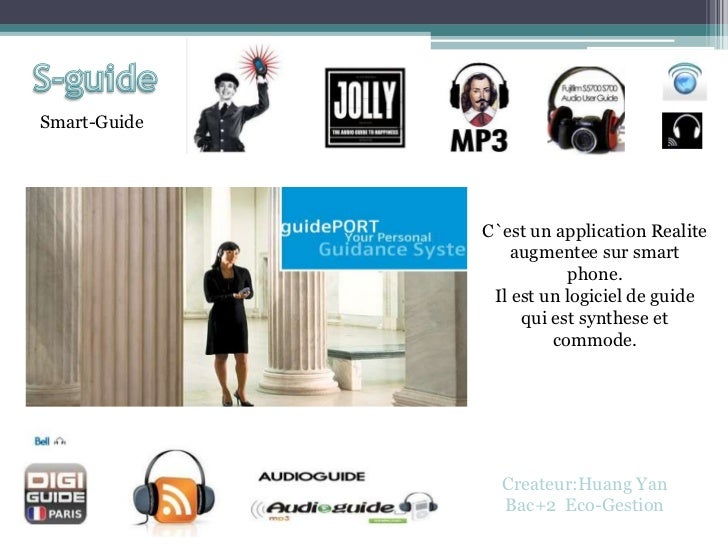 Smart-Guide              C`est un application Realite                  augmentee sur smart                         phone. ...