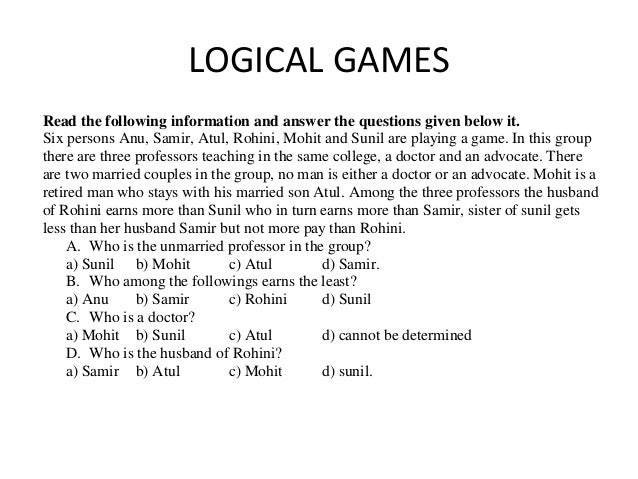 LOGICAL GAMES Read the following information and answer the questions given below it. Six persons Anu, Samir, Atul, Rohini...