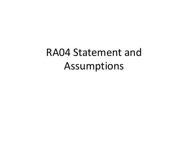 RA04 Statement and Assumptions