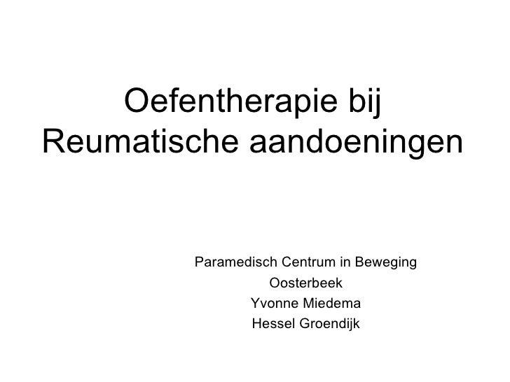 Oefentherapie bij Reumatische aandoeningen Paramedisch Centrum in Beweging Oosterbeek Yvonne Miedema Hessel Groendijk
